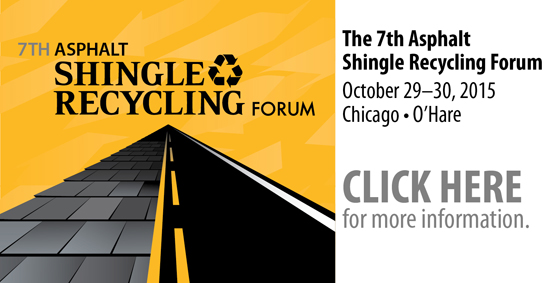 7th Asphalt Shingle Recycling Forum  October 29–30, 2015   Chicago • O'Hare